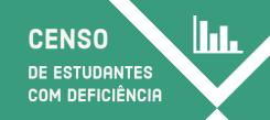 Censo de Estudantes com Deficiência