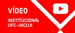 vídeo institucional da UFC-Inclui